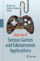 Serious Games and Edutainment Applications by Minhua Ma