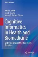 Cognitive Informatics in Health and Biomedicine Understanding and Modeling Health Behaviors by Vimla L. Patel