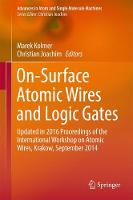 On-Surface Atomic Wires and Logic Gates Updated in 2016 Proceedings of the International Workshop on Atomic Wires, Krakow, September 2014 by Marek Kolmer