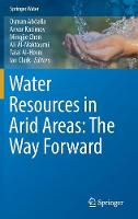 Water Resources in Arid Areas: The Way Forward by Osman Abdalla