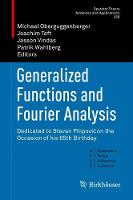 Generalized Functions and Fourier Analysis Dedicated to Stevan Pilipovic on the Occasion of His 65th Birthday by Michael Oberguggenberger