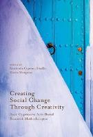 Creating Social Change Through Creativity Anti-Oppressive Arts-Based Research Methodologies by Moshoula Capous-Desyllas