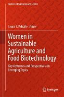 Women in Sustainable Agriculture and Food Biotechnology Key Advances and Perspectives on Emerging Topics by Laura S. Privalle