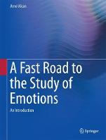 A Fast Road to the Study of Emotions An Introduction by Arne Vikan