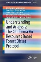 Understanding and Analysis: The California Air Resources Board Forest Offset Protocol by Eric Marland, Jason Hoyle, Grant Domke, Laurel Bates