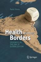 Health Without Borders Epidemics in the Era of Globalization by Paolo Vineis