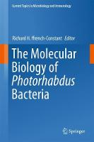 The Molecular Biology of Photorhabdus Bacteria by Richard H. Ffrench-Constant