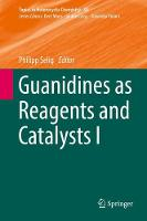 Guanidines as Reagents and Catalysts I by Philipp Selig
