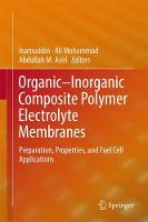 Organic-Inorganic Composite Polymer Electrolyte Membranes Preparation, Properties, and Fuel Cell Applications by Dr. Inamuddin