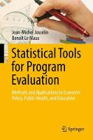 Statistical Tools for Program Evaluation Methods and Applications to Economic Policy, Public Health, and Education by Jean-Michel Josselin, Benoit Le Maux