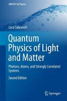 Quantum Physics of Light and Matter Photons, Atoms and Strongly Correlated Systems by Luca Salasnich