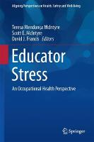 Educator Stress An Occupational Health Perspective by Professor David J. Francis