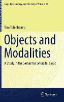 Objects and Modalities A Study in the Semantics of Modal Logic by Tero Tulenheimo