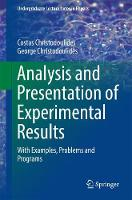 Analysis and Presentation of Experimental Results With Examples, Problems and Programs by Costas Christodoulides, George Christodoulides