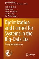 Optimization and Control for Systems in the Big-Data Era Theory and Applications by Tsan-Ming Choi
