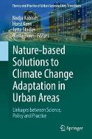 Nature-Based Solutions to Climate Change Adaptation in Urban Areas Linkages between Science, Policy and Practice by Nadja Kabisch