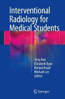 Interventional Radiology for Medical Students by Michael Lee