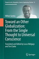 Toward an Other Globalization: From the Single Thought to Universal Conscience by Milton Santos
