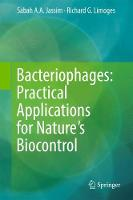 Bacteriophages: Practical Applications for Nature's Biocontrol by Sabah A. A. Jassim, Richard Limoges