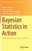Bayesian Statistics in Action BAYSM 2016, Florence, Italy, June 19-21 by Raffaele Argiento