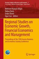 Regional Studies on Economic Growth, Financial Economics and Management Proceedings of the 19th Eurasia Business and Economics Society Conference by Mehmet Huseyin Bilgin