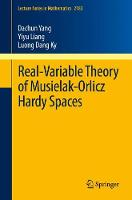 Real-Variable Theory of Musielak-Orlicz Hardy Spaces by Dachun Yang