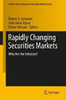 Rapidly Changing Securities Markets Who Are the Initiators? by John Aidan Byrne