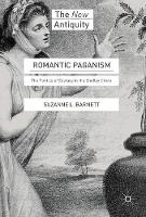 Romantic Paganism The Politics of Ecstasy in the Shelley Circle by Suzanne L. Barnett