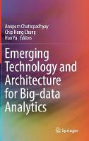 Emerging Technology and Architecture for Big-Data Analytics by Anupam Chattopadhyay