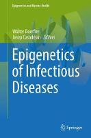 Epigenetics of Infectious Diseases by Walter Doerfler
