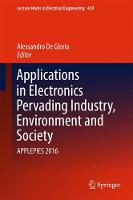 Applications in Electronics Pervading Industry, Environment and Society APPLEPIES 2016 by Alessandro de Gloria