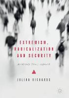Extremism, Radicalization and Security An Identity Theory Approach by Julian Richards