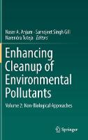 Enhancing Cleanup of Environmental Pollutants Non Biological Approaches by Naser A. Anjum