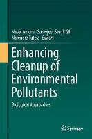 Enhancing Cleanup of Environmental Pollutants Biological Approaches by Naser A. Anjum