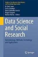 Data Science and Social Research Epistemology, Methods, Technology and Applications by N. Carlo Lauro