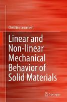 Linear and Non-linear Mechanical Behavior of Solid Materials by Christian Lexcellent