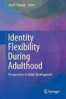 Identity Flexibility During Adulthood Perspectives in Adult Development by Jan D. Sinnott