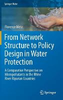 From Network Structure to Policy Design in Water Protection A Comparative Perspective on Micropollutants in the Rhine River Riparian Countries by Florence Metz