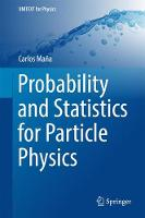 Probability and Statistics for Particle Physics by Carlos Mana