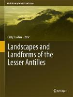 Landscapes and Landforms of the Lesser Antilles by Casey D. Allen
