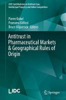 Antitrust in Pharmaceutical Markets & Geographical Rules of Origin by Pierre Kobel