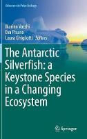 The Antarctic Silverfish: A Keystone Species in a Changing Ecosystem by Eva Pisano