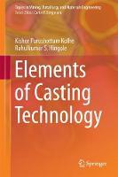 Elements of Casting Technology by Kishor Purushottam Kolhe, Rahulkumar Shivajirao Hingole