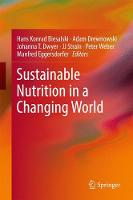 Sustainable Nutrition in a Changing World by Hans Konrad Biesalski