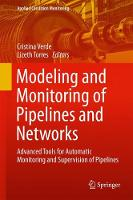 Modeling and Monitoring of Pipelines and Networks Advanced Tools for Automatic Monitoring and Supervision of Pipelines by Cristina Verde