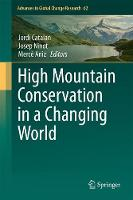 High Mountain Conservation in a Changing World by Jordi Catalan