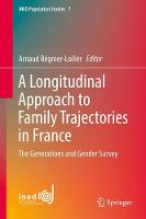 A Longitudinal Approach to Family Trajectories in France The Generations and Gender Survey by Arnaud Regnier-Loilier