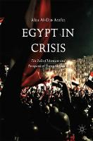 Egypt in Crisis The Fall of Islamism and Prospects of Democratization by Alaa al-Din Arafat