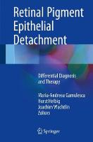 Retinal Pigment Epithelial Detachment Differential Diagnosis and Therapy by Maria-Andreea Gamulescu