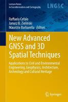 New Advanced GNSS and 3D Spatial Techniques Applications to Civil and Environmental Engineering, Geophysics, Architecture, Archeology and Cultural Heritage by Raffaela Cefalo